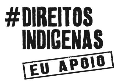 Direitos Indígenas eu apoio a4 1x0
